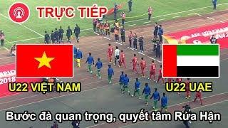 Link xem Trực Tiếp: U22 Việt Nam vs U22 UAE: Bước đà quan trọng, quyết tâm rửa hận