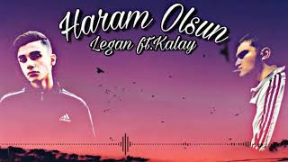 Legan ft. Kalay - Haram Olsun (2017)