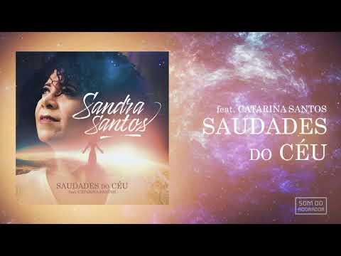 Sandra Santos - Saudades do Céu (feat. Catarina Santos)