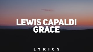 Lewis Capaldi - Grace (Lyrics)