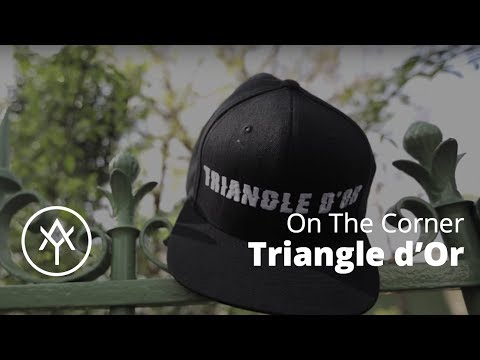 Triangle d'Or (Hayce Lemsi, XVBarbar, Volts Face) | On The Corner With