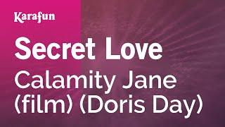 Karaoke Secret Love - Calamity Jane (film) *