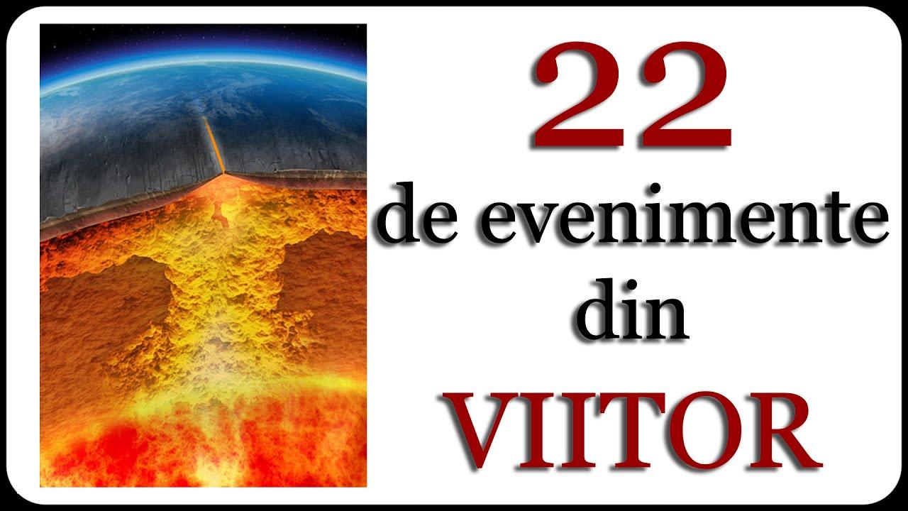 22 de evenimente din VIITOR
