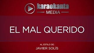 Karaokanta - Javier Solís - El mal querido