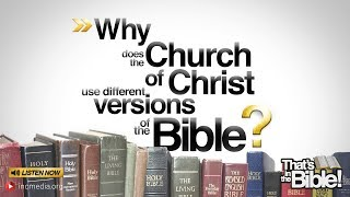 Why Does the Church of Christ Use Different Versions of Bible? | That's in the Bible PODCAST