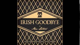 Mac Lethal - Irish Goodbye (Full Album)