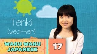 Waku Waku Japanese - Language Lesson 17: Weather