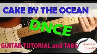 CAKE BY THE OCEAN - DNCE - Guitar Tutorial & Tabs