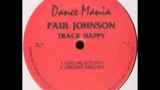 Paul Johnson - Give me ecstasy