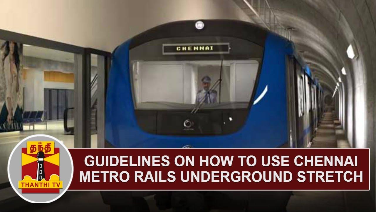 Guidelines on How to use Chennai Metro Rails Underground Stretch   Thanthi  TV