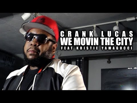 Crank Lucas - We Movin The City [Official Video] feat Kristie Yamagucci