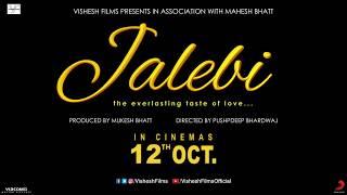 Vishesh Films | Jalebi Motion Poster | 12th Oct 2018