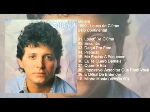 Gilliard - 1990 - Louco de Ciúme (Álbum Completo)
