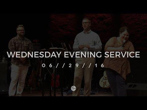 06.29.16 Wednesday Evening Service