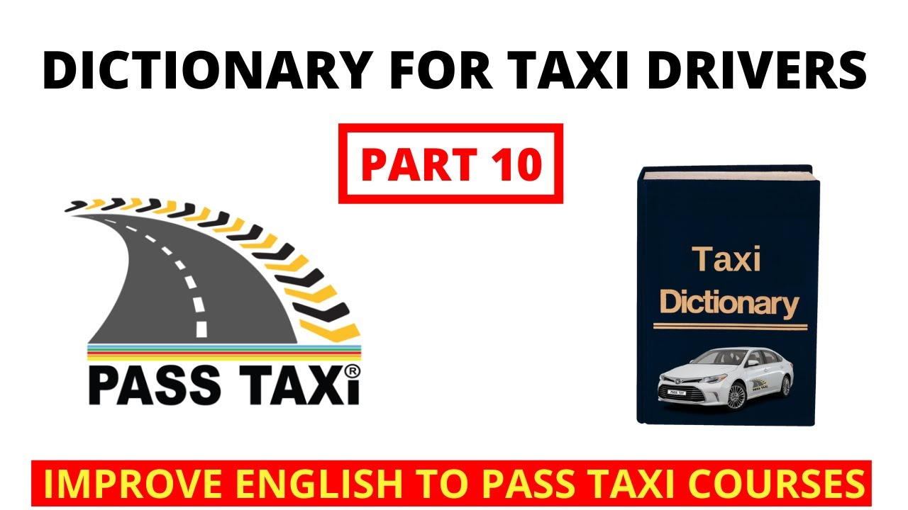 English Dictionary for New Taxi Drivers | PART 10 | PASS TAXI