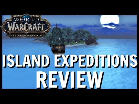 World of Warcraft Battle For Azeroth: Island Expeditions Review | BFA Review In-progress