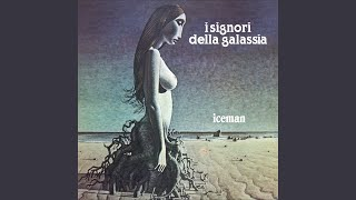 Iceman · I Signori Della Galassia Iceman ℗ Francesco Delfino Released on: 2013-07-16 Auto-generated by YouTube.