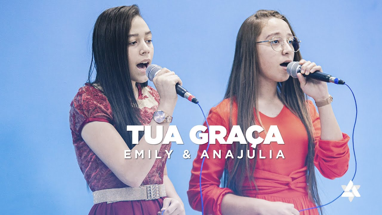 Tua Graça | Emily e Ana Julia