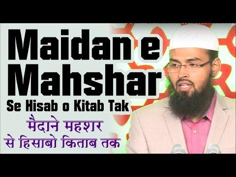 Maidan e Mahshar Se Hisab o Kitab Tak - From Resurrection Till Judgement By Adv. Faiz Syed