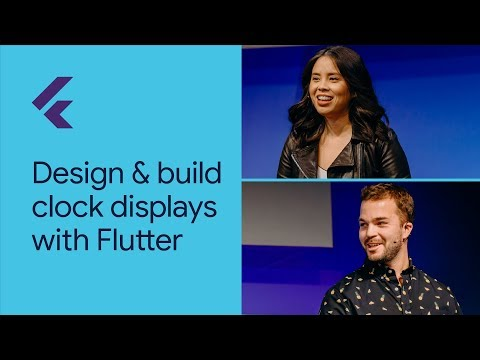 Design and Build Clock Displays with Flutter (Flutter Interact '19)