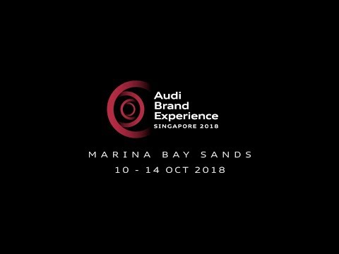The Audi Brand Experience Singapore 2018 - Largest display of Audi's latest cars & technology