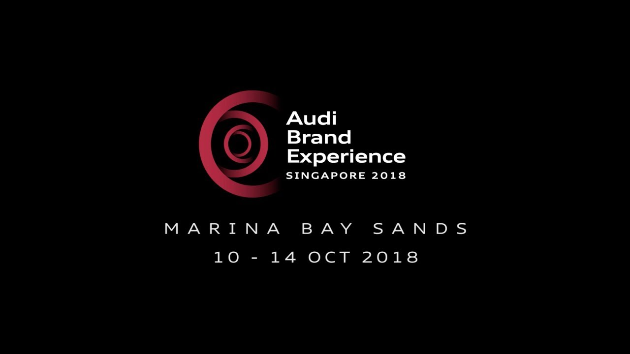 The Audi Brand Experience Singapore 2018 - Largest display of Audi's latest cars & technolo
