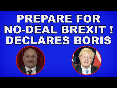 Prepare for no-deal Brexit declares Boris Johnson - but is it all just theatre?! (4k)