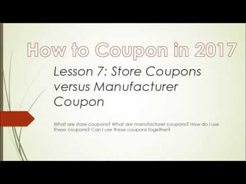 How to Coupon in 2017- Lesson 7: Store Coupons versus Manufactuer Coupons