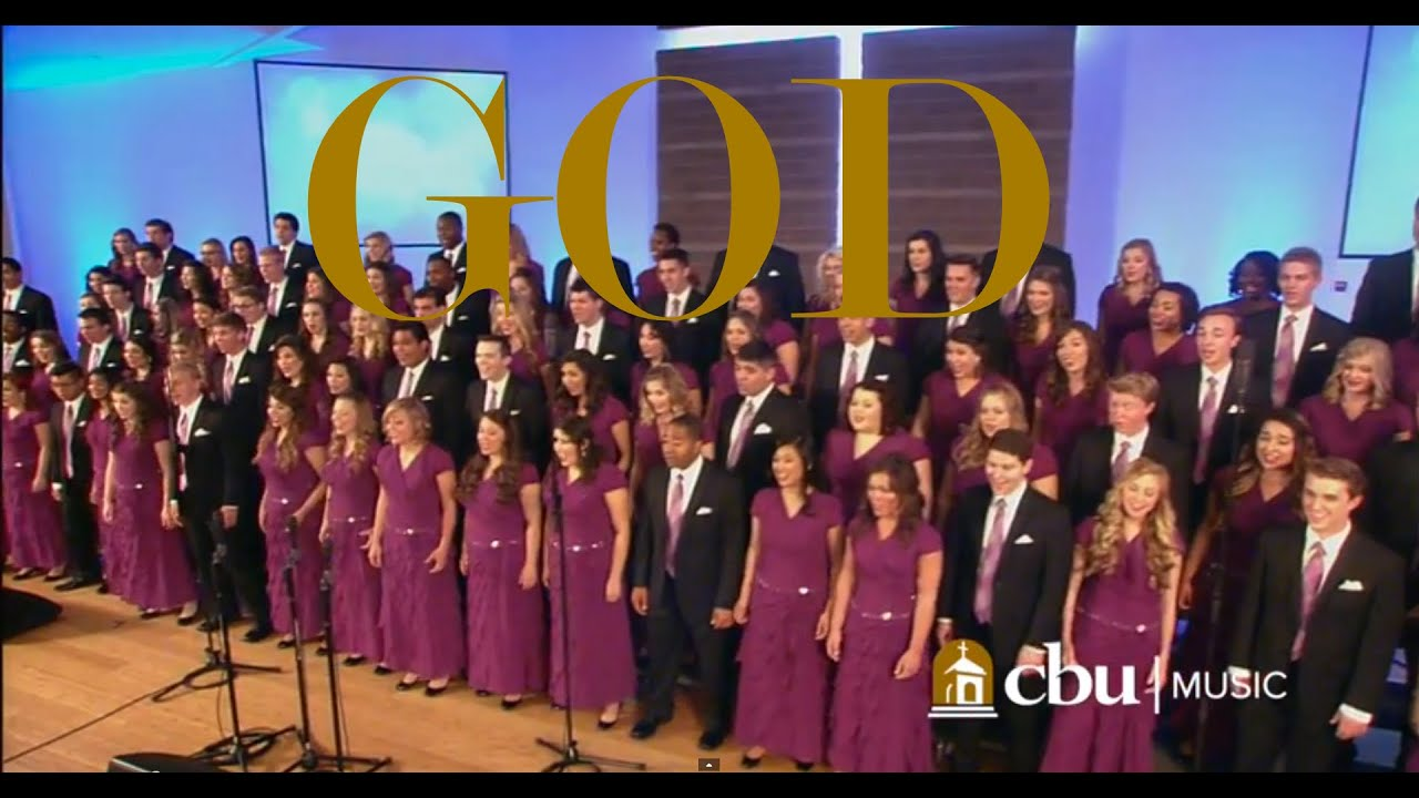 """GOD"" - Performed by the CBU University Choir and ..."