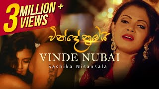 Vinde Nubai  Shashika Nisansala  Official Music Video  Sinhala Music VIdeo