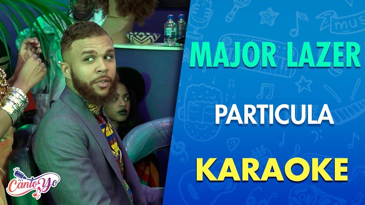 Download Major Lazer - Particula (Karaoke) | CantoYo