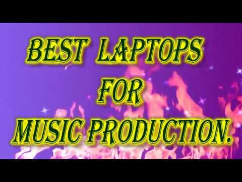 Best 5 laptops for Music Production 2018