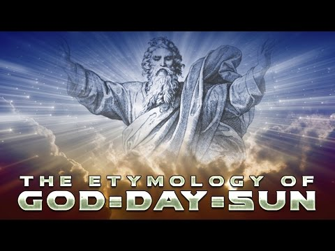 The Etymology of 'GOD' = DAY/SUN!