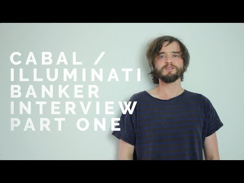 Cabal / Illuminati Banker Interview Part One