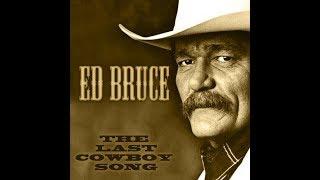 Ed Bruce -The last cowboy song (Lyrics)