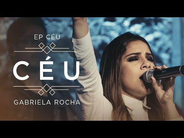 GABRIELA ROCHA - CÉU (CLIPE OFICIAL)   EP CÉU
