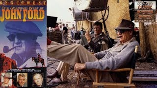 The American West of John Ford | 1971 Western Documentary Bio | John Wayne