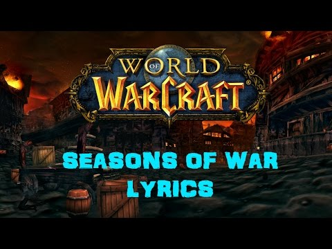 World of Warcraft - Seasons of War (Lyrics)