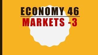 TTL - Economy 46 - MARKET 3 - GS Batch 2019    Civil Services    UPSC    IAS