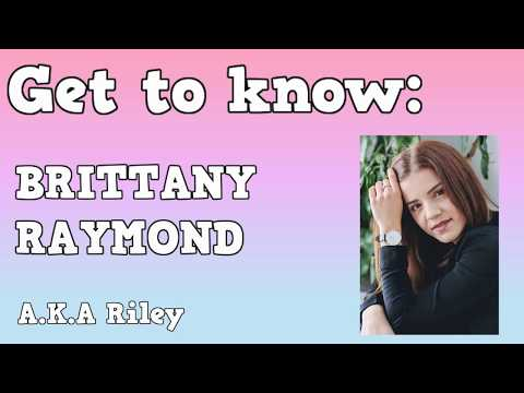 Get to Know  BRITTANY RAYMOND