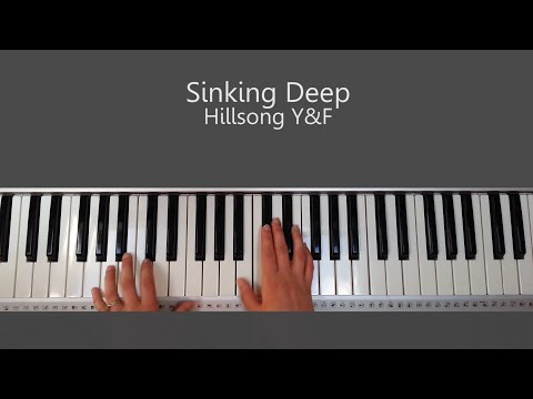 Sinking Deep - Hillsong Young & Free Piano Tutorial and Chords