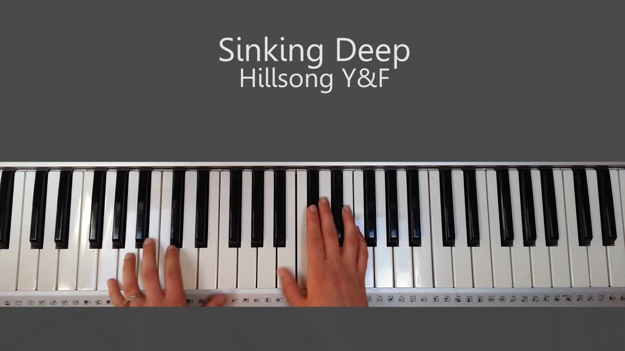 Sinking Deep Hillsong Young Free Piano Tutorial And Chords