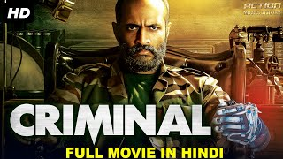 CRIMINAL - Blockbuster Action Hindi Dubbed Movie | South Indian Movies Dubbed In Hindi Full Movie