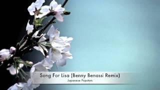 Japanese Popstars - Song For Lisa (Benny Benassi Remix)
