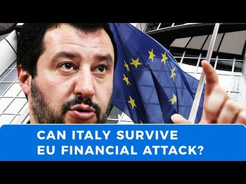 Can Italy survive EU financial war about to be launched against it?