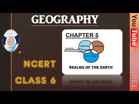 NCERT GEOGRAPHY CLASS 6 CHAPTER 5-REALMS OF THE EARTH