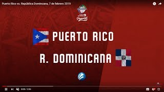 puerto-rico-vs-republica-dominicana-juego-8-serie-del-caribe-panam-2019-en-vivo