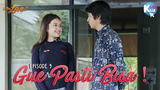 IS THIS LOVE   PART 9 : GUE PASTI BISA!