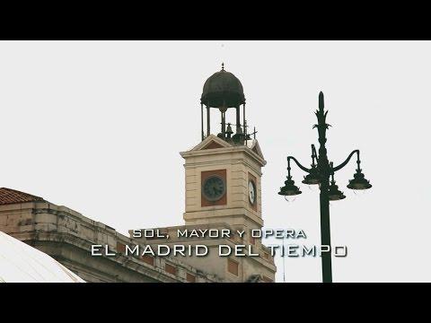 Madrid Barrio a Barrio: Sol, Mayor y Ópera. El Madrid del tiempo