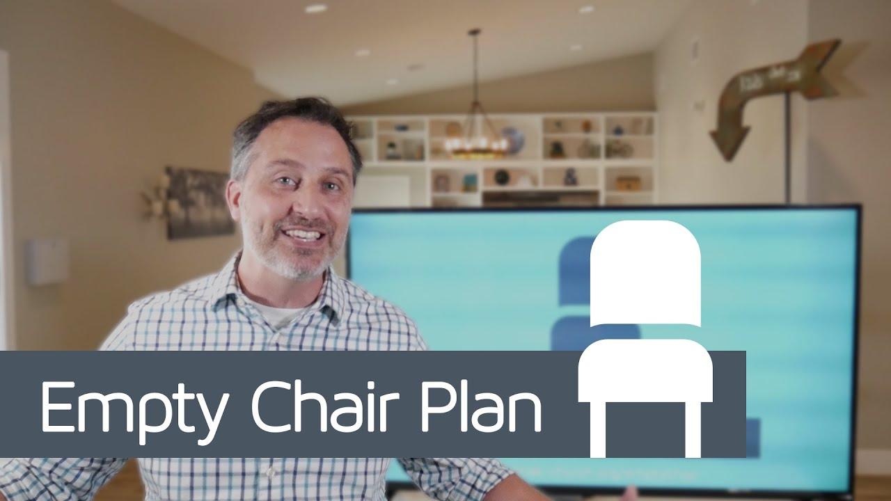 Empty Chair Plan